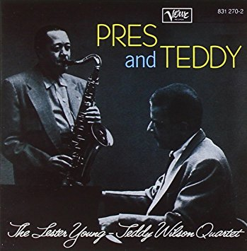 LesterYoung TeddyWilson Pres and Teddy
