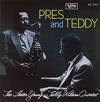 LesterYoung TeddyWilson Pres and Teddy