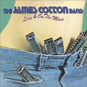 The James Cotton Band - Live On The Move