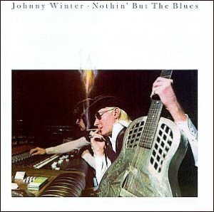 Johnny Winter - Nothin But The Blues