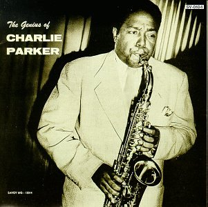 Charlie Parker Genius of