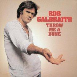 Rob Galbraith / Throw Me A Bone