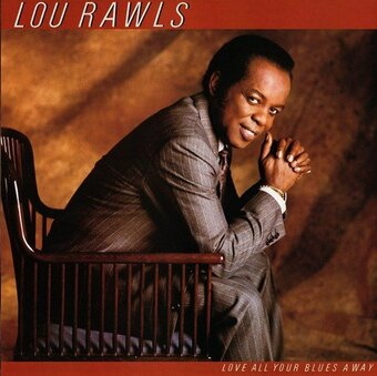 Lou Rawls / Love All Your Blues Away