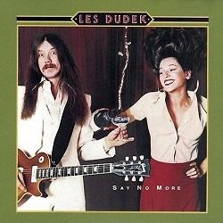 Les Dudek / Say No More