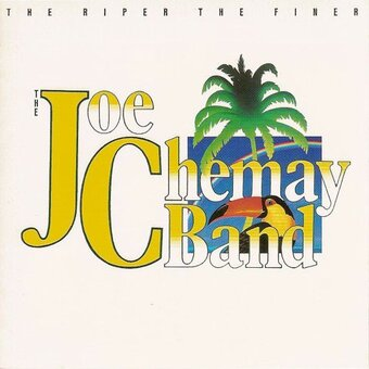 Joe Chemay Band / The Riper The Finer