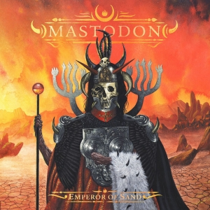 MASTODON『Emperor Of Sand』