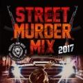 STREET MURDER MIX 2017