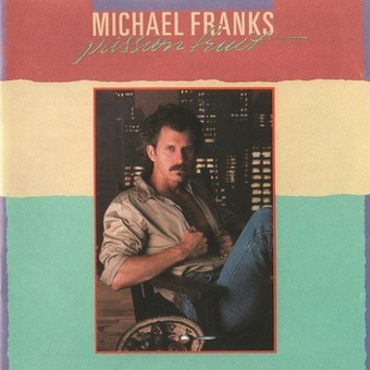 Michael Franks / Passion Fruit